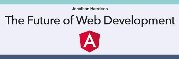 Angular 2, the Future of Web Development