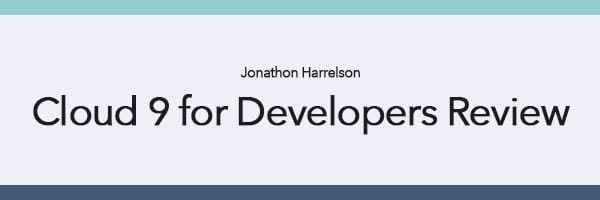 Cloud 9 for Developers Review