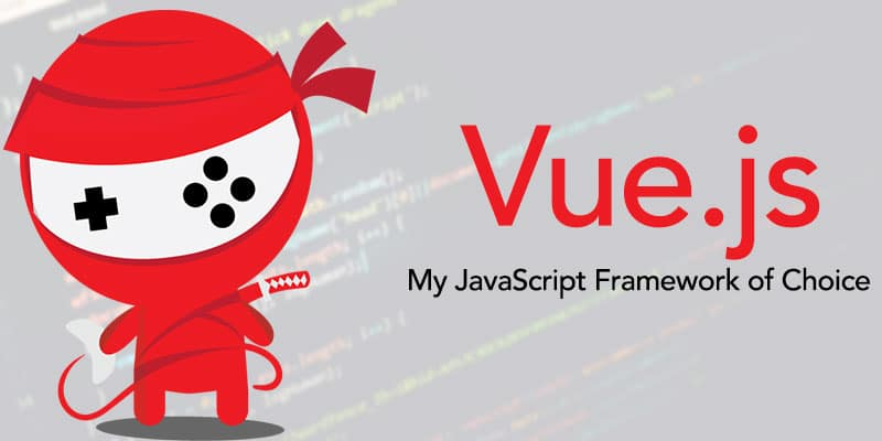 Vue.js, My JavaScript framework of choice