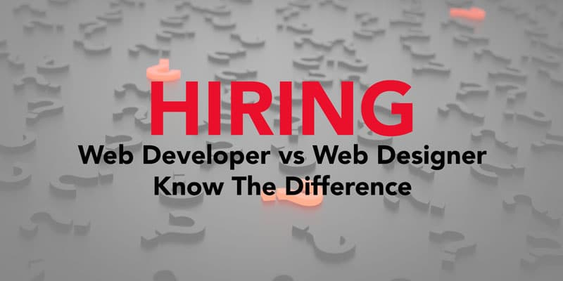 Hiring a Web Developer vs Web Designer